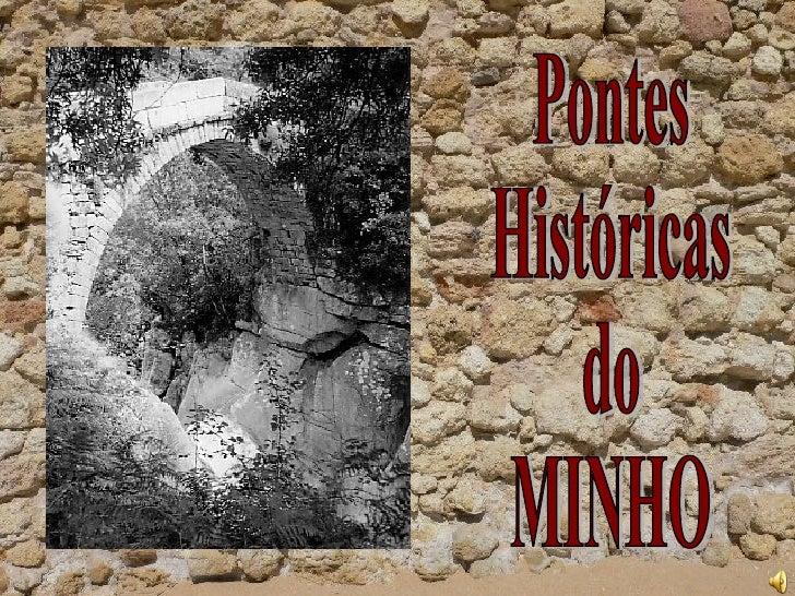 Pontes Históricas do MINHO