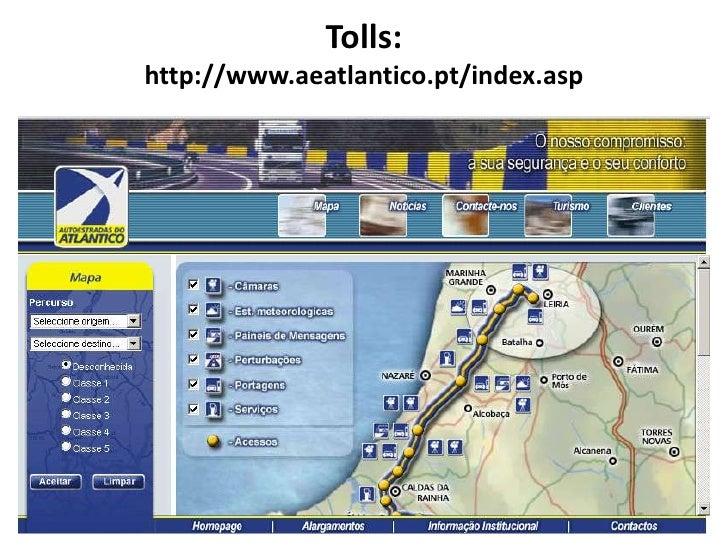 Tolls:http://www.aeatlantico.pt/index.asp