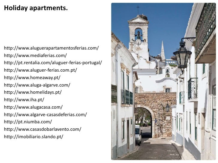 Holiday apartments.http://www.aluguerapartamentosferias.com/http://www.mediaferias.com/http://pt.rentalia.com/aluguer-feri...