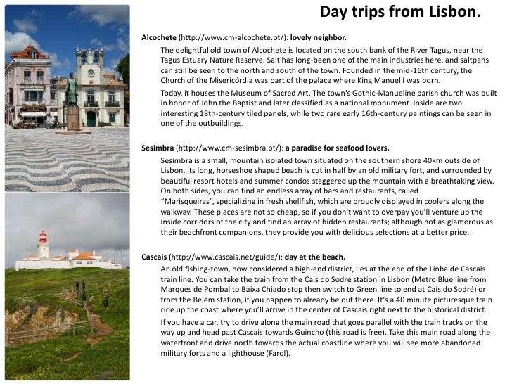 Day trips from Lisbon.Alcochete (http://www.cm-alcochete.pt/): lovely neighbor.     The delightful old town of Alcochete i...