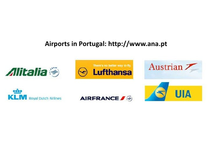 Airports in Portugal: http://www.ana.pt