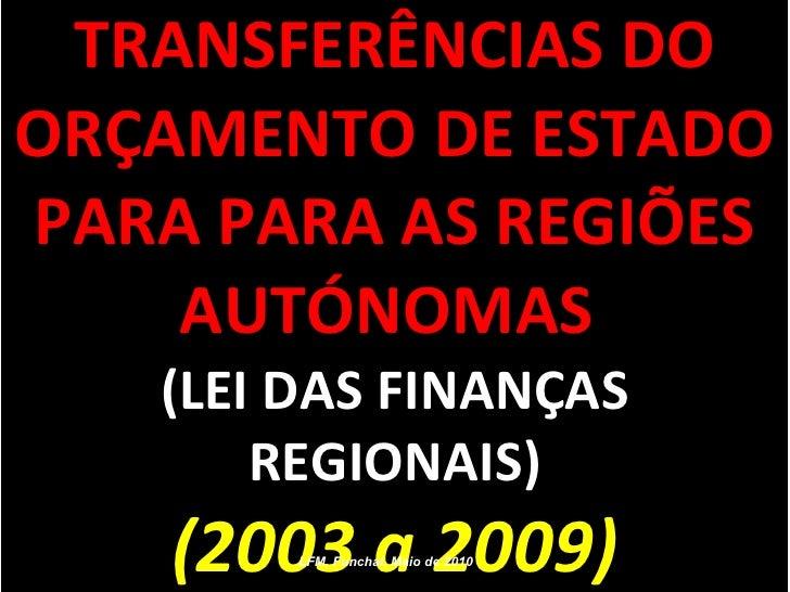 TRANSFERÊNCIAS DO ORÇAMENTO DE ESTADO PARA PARA AS REGIÕES AUTÓNOMAS  (LEI DAS FINANÇAS REGIONAIS) (2003 a 2009) LFM, Func...