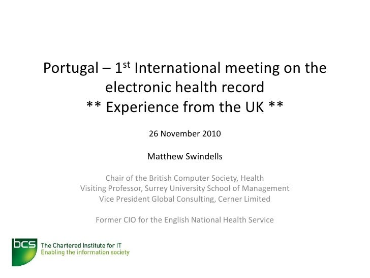 Portugal – 1st International meeting on the         electronic health record      ** Experience from the UK **            ...