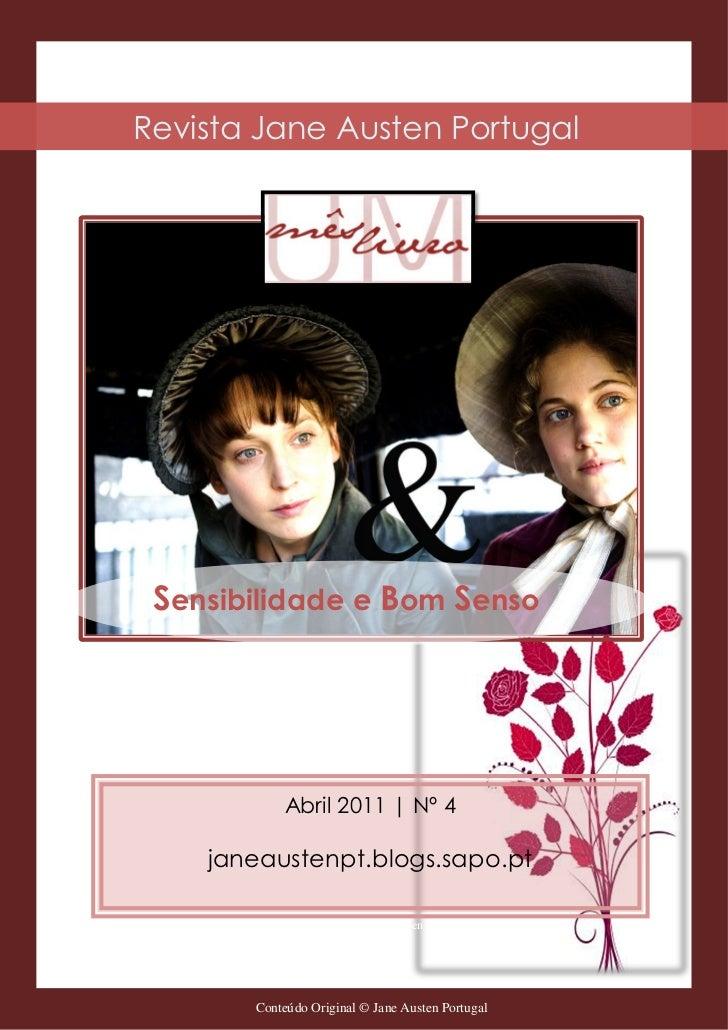 Revista Jane Austen Portugal Sensibilidade e Bom Senso            Abril 2011 | Nº 4    janeaustenpt.blogs.sapo.pt        C...