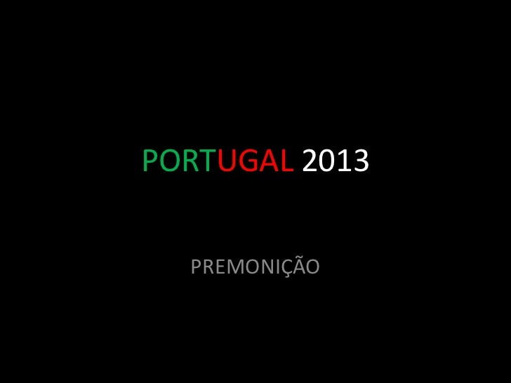 PORTUGAL 2013  PREMONIÇÃO