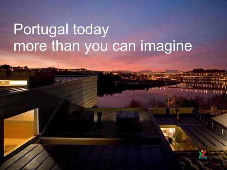 Portugal today more than you can imagine