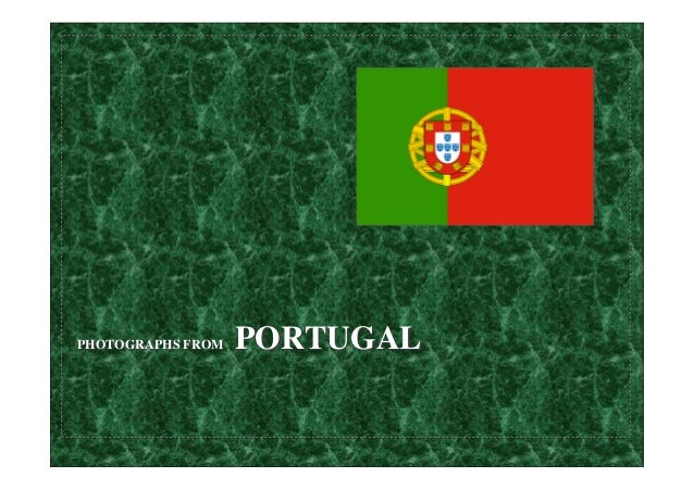 PHOTOGRAPHS FROM  PORTUGAL