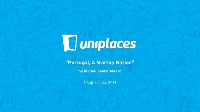 """Portugal, A Startup Nation"" by Miguel Santo Amaro EIA @ Lisbon, 2017"