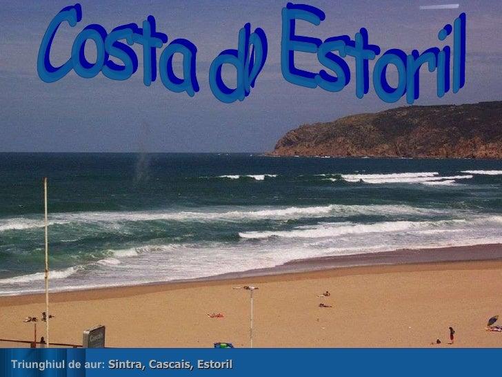 Triunghiul de aur:  Sintra, Cascais, Estoril Costa do Estoril