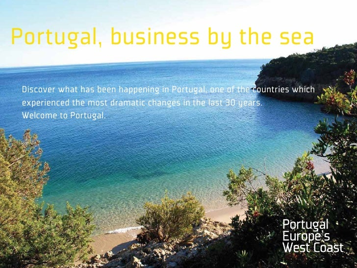 Portugal, business by the sea Discover what has been happening in Portugal, one of the countries which experienced the mos...