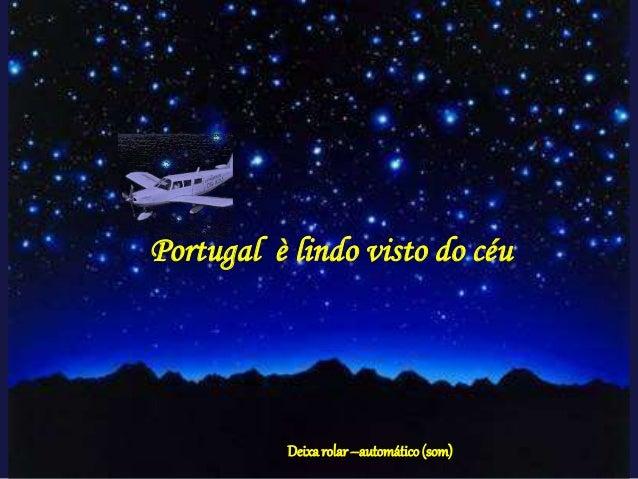 Portugal è lindo visto do céu Deixarolar–automático(som)
