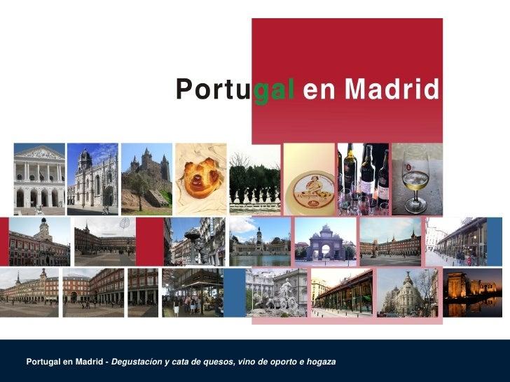 Portugal en Madrid - Degustacíon y cata de quesos, vino de oporto e hogaza