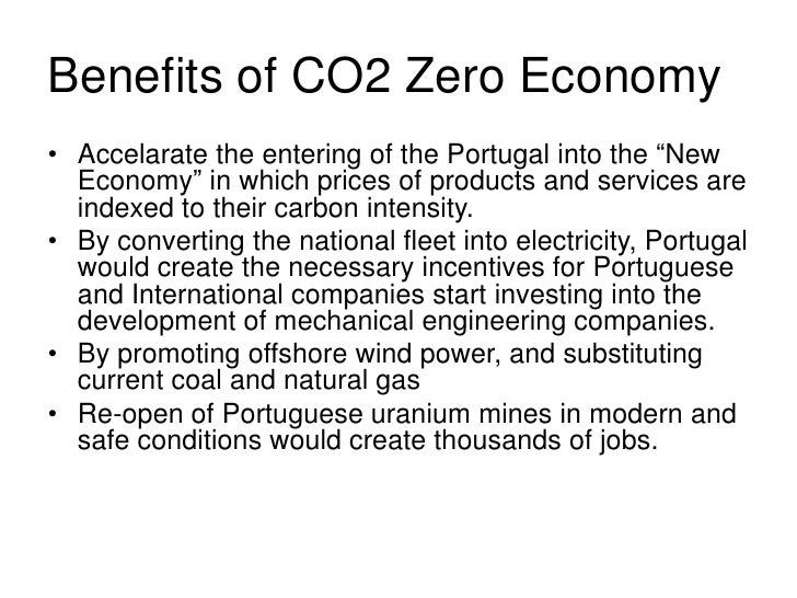 Benefits (2) • A small sized country like Portugal would   benefict enourmously from a bold   commitment to green policies...