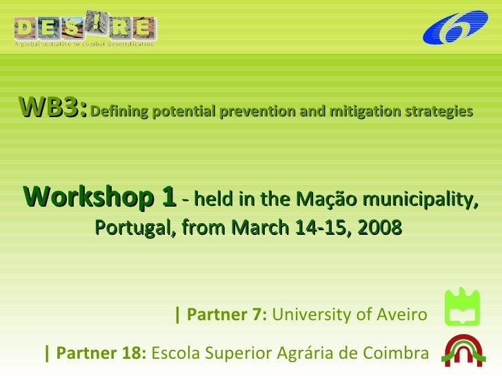 |   Partner 7:  University of Aveiro WB3:   Defining potential prevention and mitigation strategies Workshop 1  - held in ...