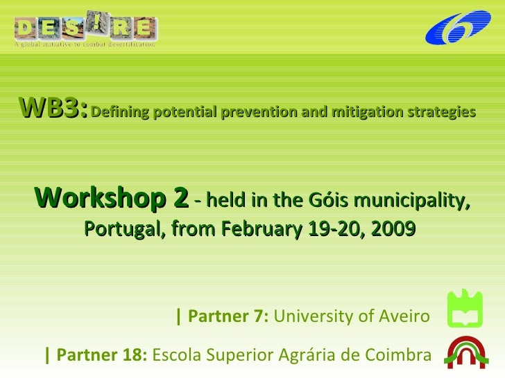 WB3:   Defining potential prevention and mitigation strategies Workshop 2  - held in the Góis municipality, Portugal, from...