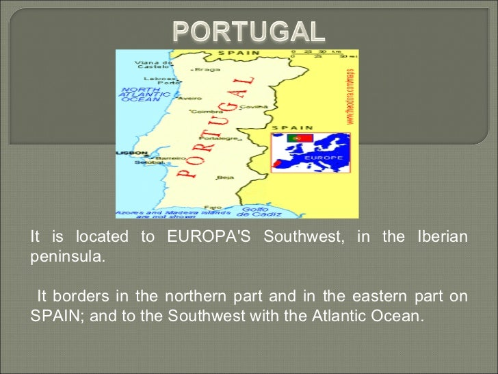 It is located to EUROPA'S Southwest, in the Iberian peninsula. It borders in the northern part and in the eastern part on ...