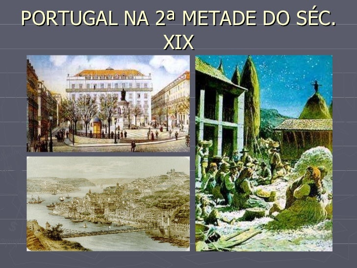 PORTUGAL NA 2ª METADE DO SÉC. XIX