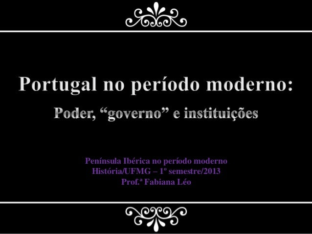 Península Ibérica no período modernoHistória/UFMG – 1º semestre/2013Prof.ª Fabiana Léo