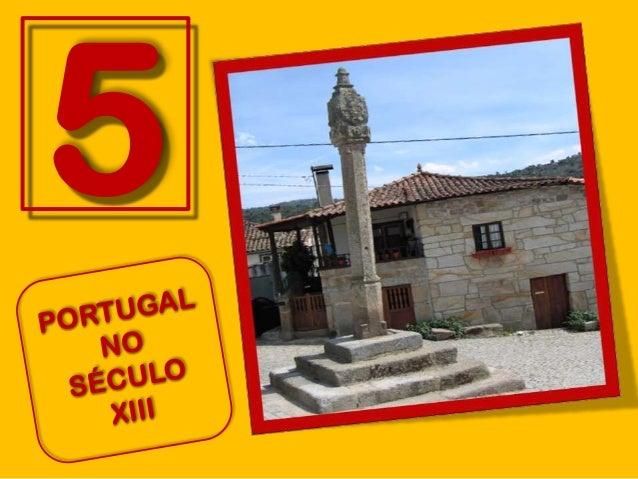 PORTUGAL NO SÉCULO XIII A DIMENSÃO E AS FRONTEIRAS DO REINO