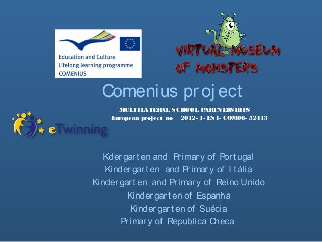 Comenius pr oj ect      MULTILATER   AL SCHOOL P TNER                               AR       SHIPS    European project no ...