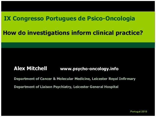 Alex Mitchell www.psycho-oncology.info Department of Cancer & Molecular Medicine, Leicester Royal Infirmary Department of ...