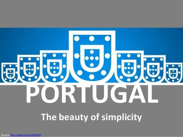 PORTUGAL The beauty of simplicity Source: http://vimeo.com/33294024