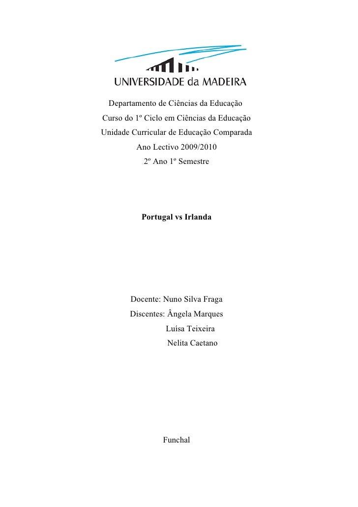 Departamento de Ciências da Educação Curso do 1º Ciclo em Ciências da Educação Unidade Curricular de Educação Comparada   ...