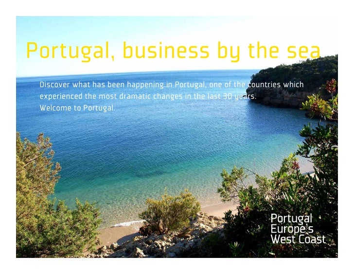 Portugal, business by the sea  Discover what has been happening in Portugal, one of the countries which  experienced the m...