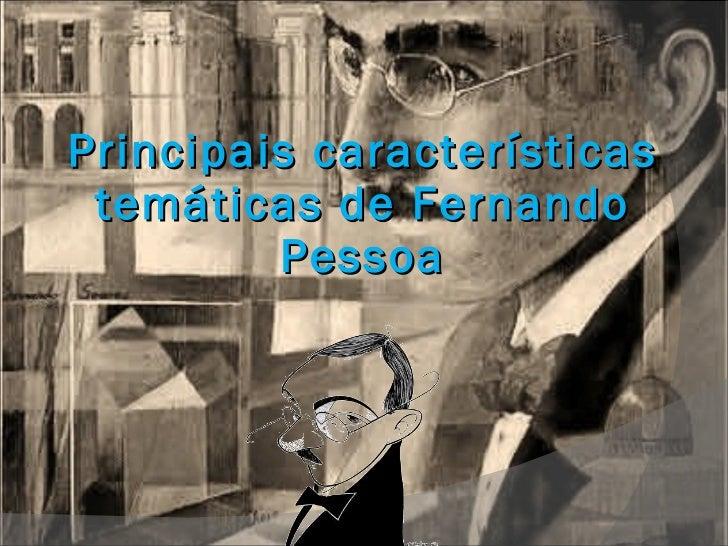 Principais características temáticas de Fernando Pessoa