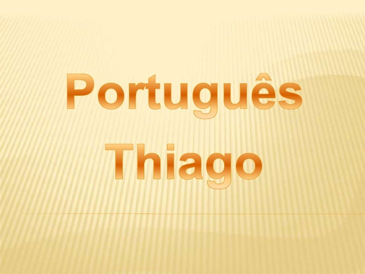 Português<br />Thiago<br />