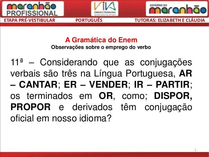 ETAPA PRÉ-VESTIBULAR      PORTUGUÊS             TUTORAS: ELIZABETH E CLÁUDIA                       A Gramática do Enem    ...