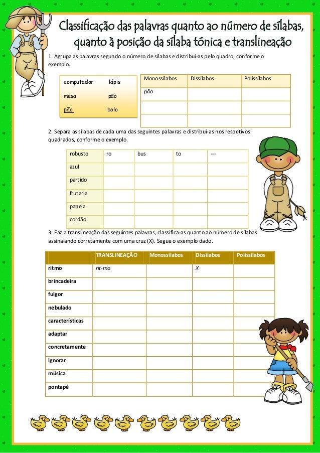 1. Agrupa as palavras segundo o número de sílabas e distribui-as pelo quadro, conforme oexemplo.                          ...
