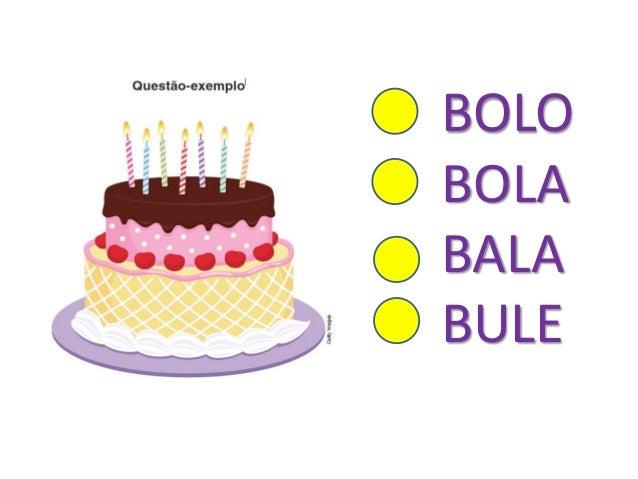 BOLO BOLA BALA BULE