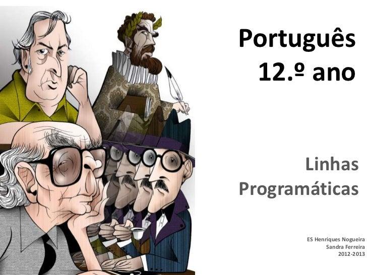 Português 12.º ano       LinhasProgramáticas       ES Henriques Nogueira              Sandra Ferreira                  201...