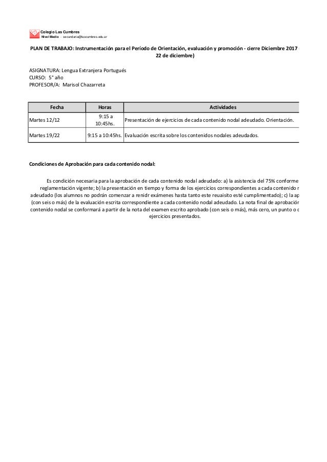 Colegio Las Cumbres Nivel Medio - secundaria@lascumbres.edu.ar ASIGNATURA: Lengua Extranjera Portugu�s CURSO: 5� a�o PROFE...