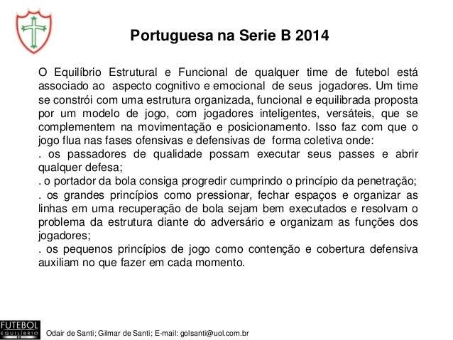 Portuguesa na Serie B 2014  O Equilíbrio Estrutural e Funcional de qualquer time de futebol está associado ao aspecto cogn...