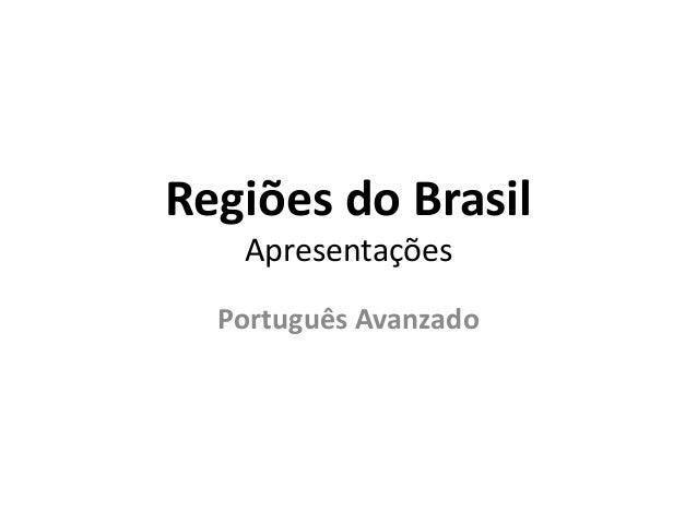 Regiões do Brasil  Apresentações  Português Avanzado