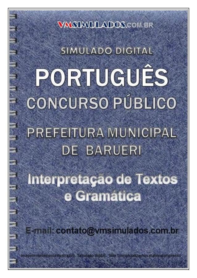 VMSIMULADOSPORTUGUÊS - PM-BARUERI E-mail: contato@vmsimulados.com.br Site: www.vmsimulados.com.br 1