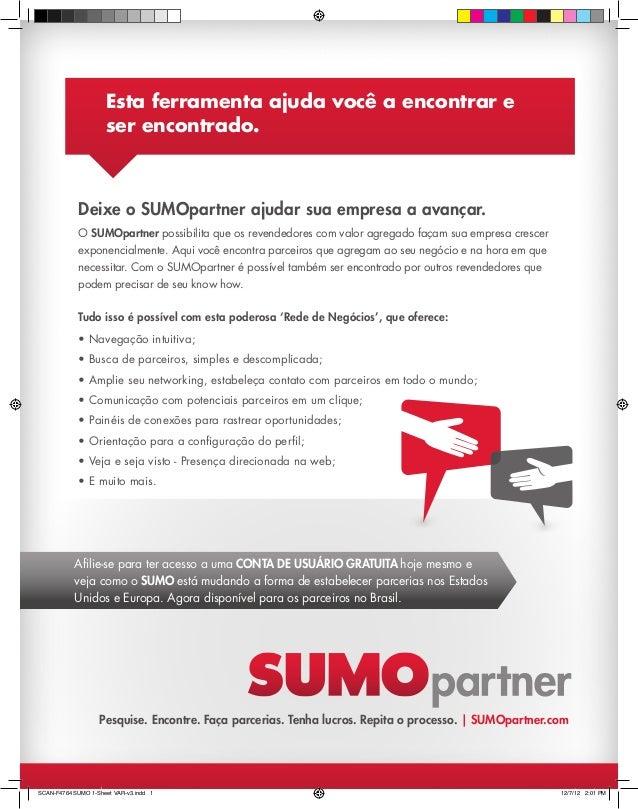Pesquise. Encontre. Faça parcerias. Tenha lucros. Repita o processo. | SUMOpartner.com Deixe o SUMOpartner ajudar sua empr...