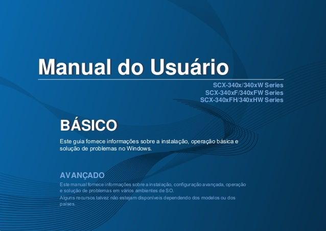 BÁSICO Manual do Usuário SCX-340x/340xW Series SCX-340xF/340xFW Series SCX-340xFH/340xHW Series BÁSICO Manual do Usuário E...