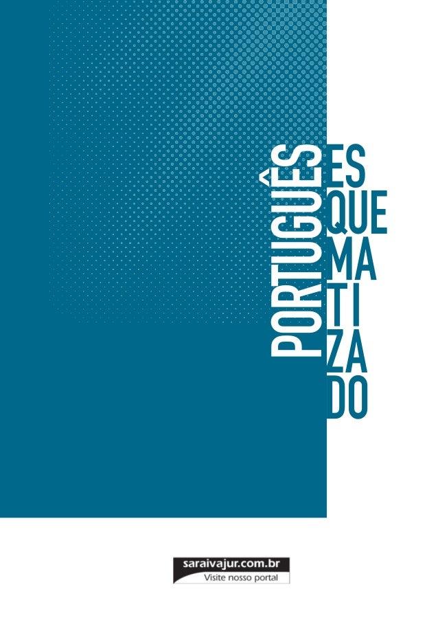 Histórico da Obra 1.ª edição:  jan./2012; 2.ª tir., fev./2012  portugues_esquematizado_p_001_028.indd 2  14/02/2012 19:59:...