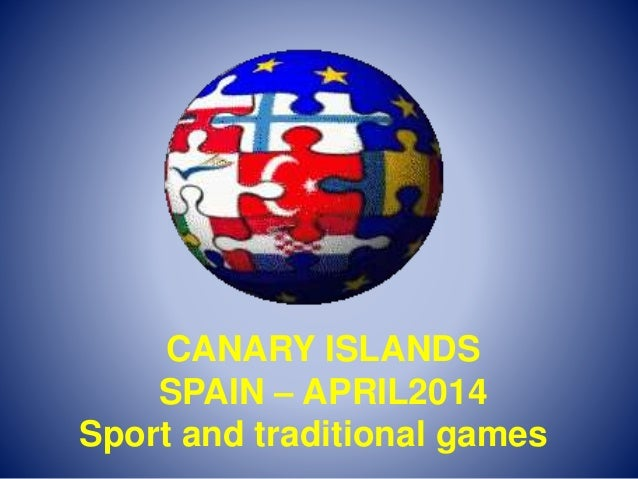 CANARY ISLANDS SPAIN – APRIL2014 Sport and traditional games