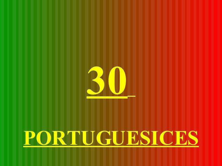 30   PORTUGUESICES