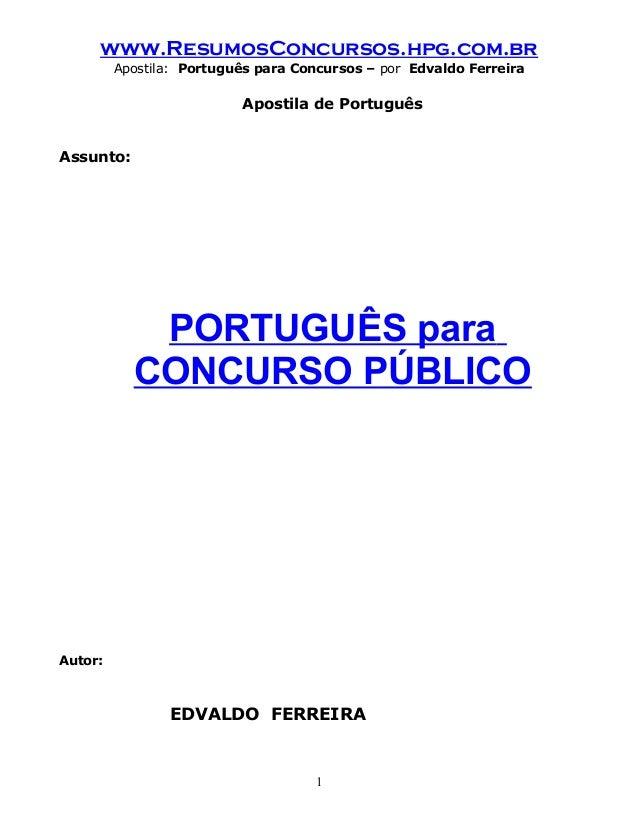 www.ResumosConcursos.hpg.com.br Apostila: Português para Concursos – por Edvaldo Ferreira Apostila de Português Assunto: P...