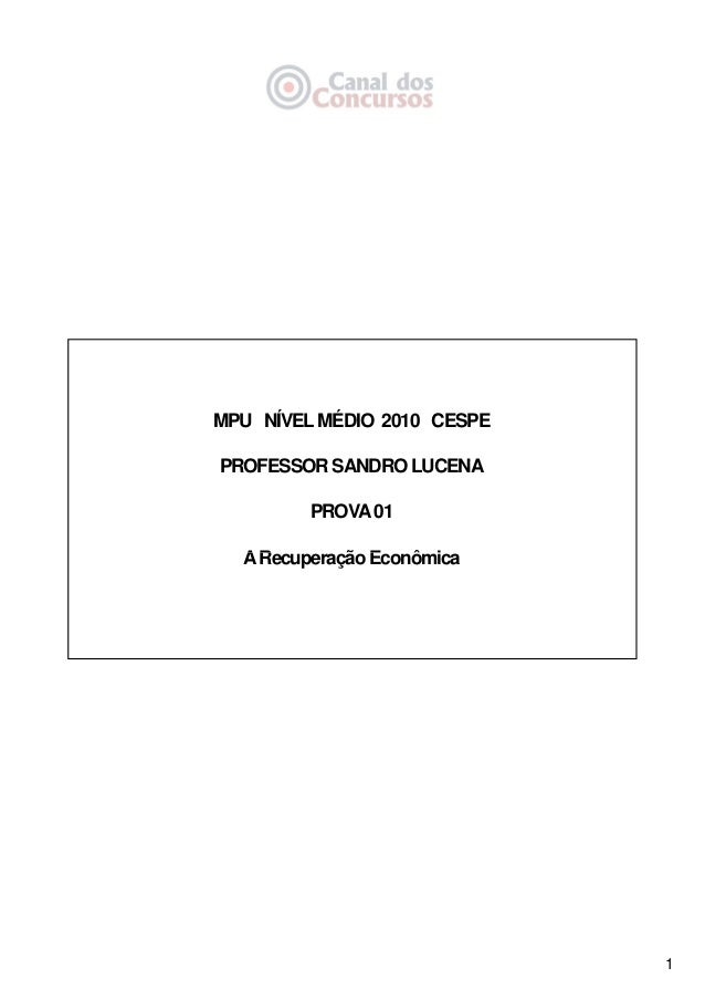 1MPU NÍVELMÉDIO 2010 CESPEPROFESSOR SANDRO LUCENAPROVA01AR ã E ô iARecuperação Econômica