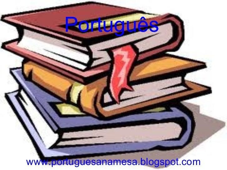 Português www.portuguesanamesa.blogspot.com