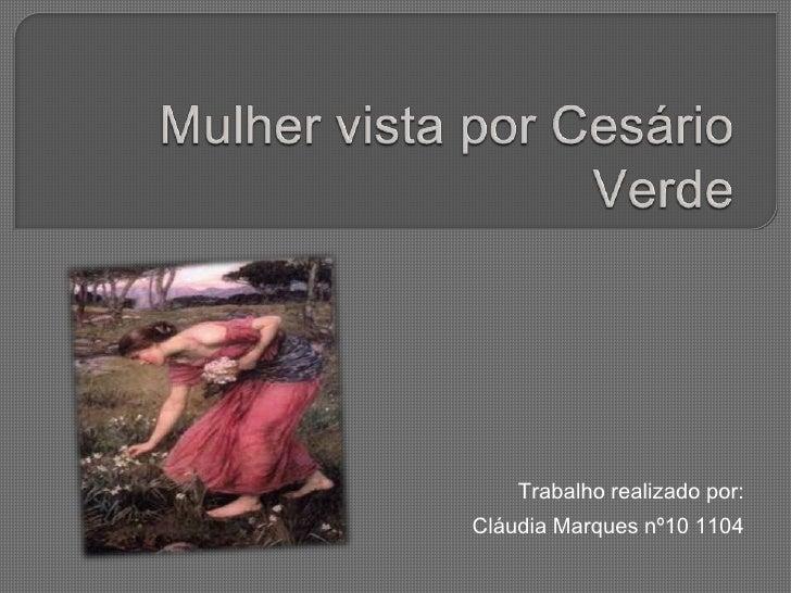 Trabalho realizado por:Cláudia Marques nº10 1104