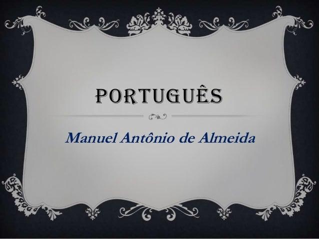 PORTUGUÊSManuel Antônio de Almeida