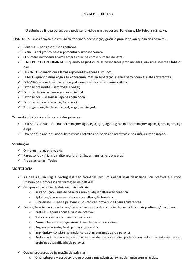 LÍNGUA PORTUGUESAO estudo da língua portuguesa pode ser dividido em três partes: Fonologia, Morfologia e Sintaxe.FONOLOGIA...