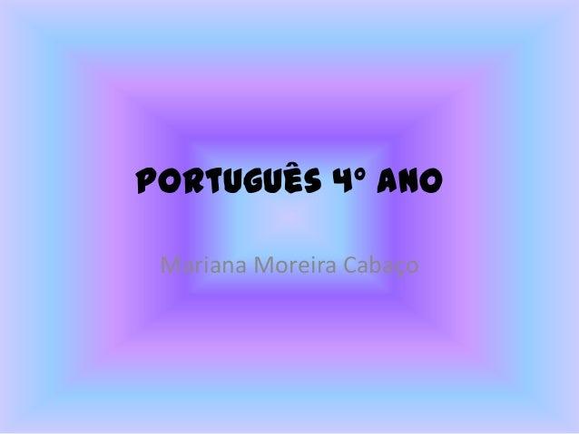 Português 4º ano Mariana Moreira Cabaço
